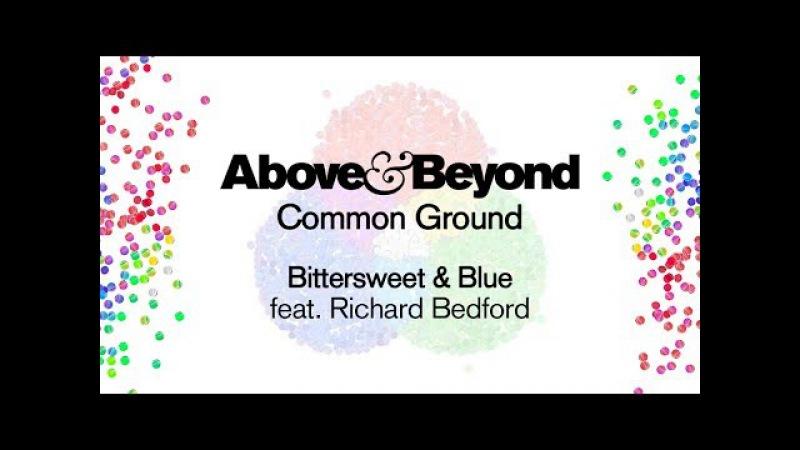 Above Beyond feat Richard Bedford Bittersweet Blue