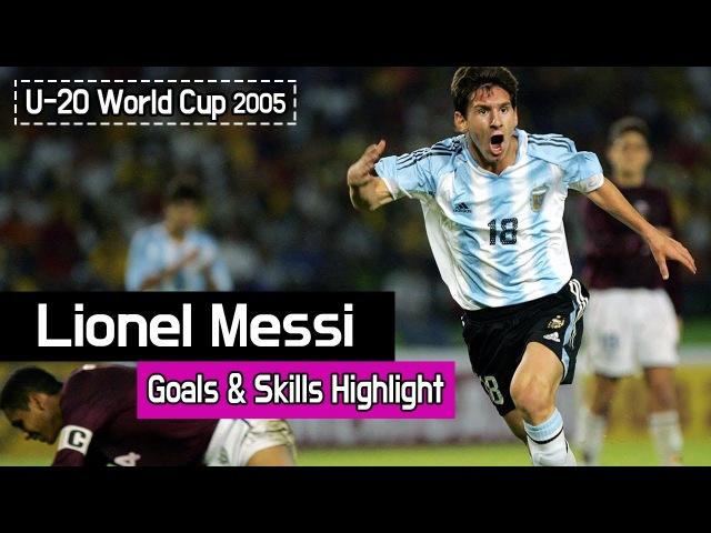 Lionel Messi - U20 World Cup 2005 ● Goals Skills Highlight