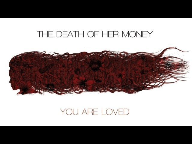 THE DEATH OF HER MONEY - You Are Loved (2010) Full Album Official (Post-metal Post-hardcore)