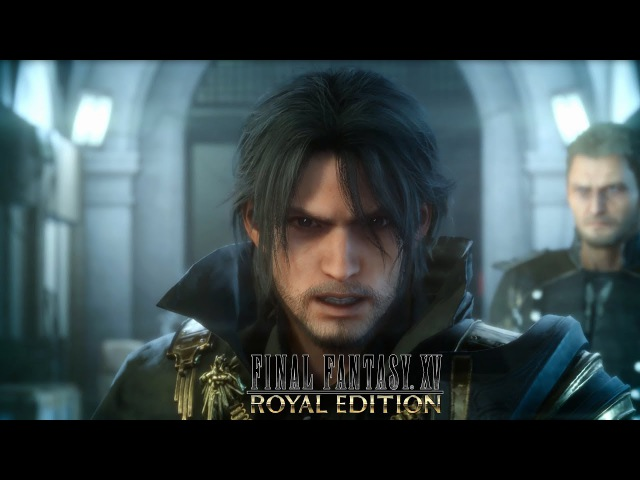 FINAL FANTASY XV ROYAL EDITION Announcement Trailer
