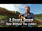 3 Doors Down - Here Without You (fingerstyle cover)