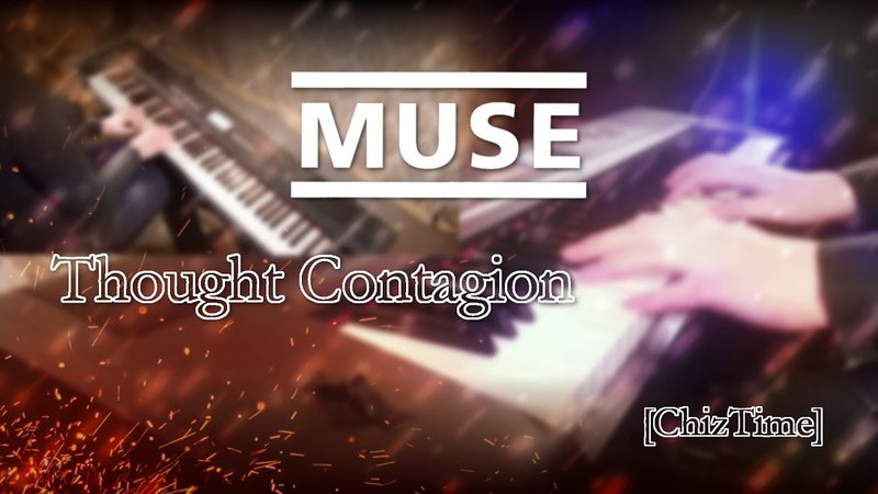 MUSE - Thought Contagion (piano cover) [ChizTime]