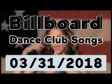 Billboard Dance Club Songs TOP 50 (March 31, 2018)