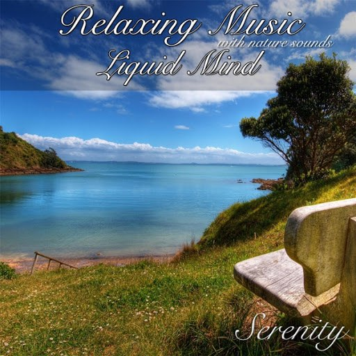 Serenity альбом Relaxing Music Liquid Mind (With Nature Sounds)