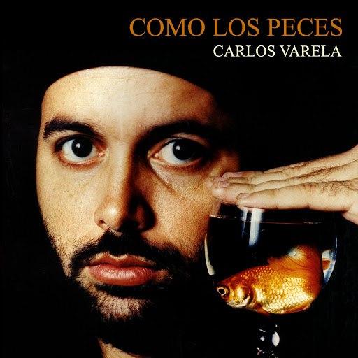 Carlos Varela альбом Como Los Peces