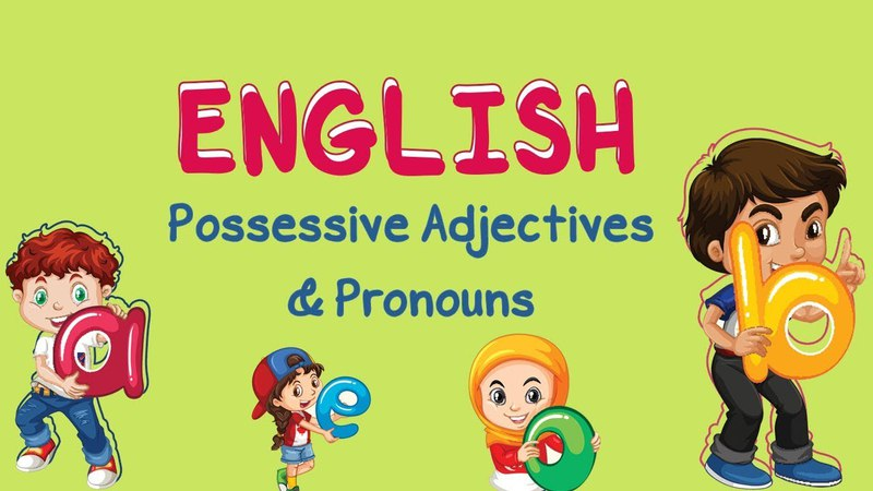 English | Possessive Adjectives Pronouns