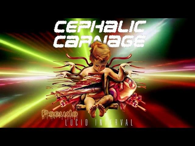Cephalic Carnage Lucid Interval ⌠Full Reissued Album⌡