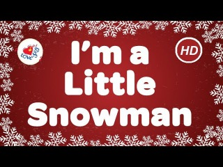 I'm A Little Snowman Children's Christmas Song with Lyrics | Children Love to Sing