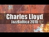 Charles Lloyd New Quartet - JazzBaltica 2010 HD