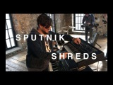 SPUTNIK Shreds
