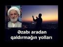 Əzabı aradan qaldırmağın yolları Ayətullah Behcət