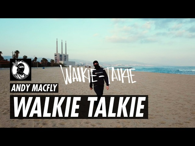 Andy MacFly - Walkie Talkie 🤐 🎨 [Video Oficial]