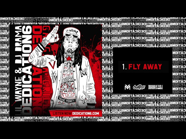 Lil Wayne - Fly Away (DNA) [Dedication 6] D6