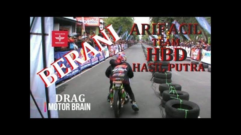 Drag JUPITER 130cc Arif Acil Team HBD Hasil Putra - Video Drag Bike