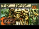 Horus Heresy Legions Open Beta Warhammer 31k Card Game ► Game overview and gameplay