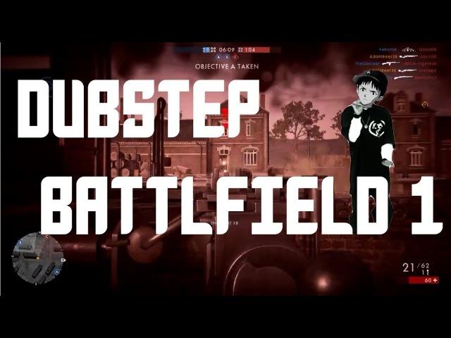 Battlfield 1 Dubstep