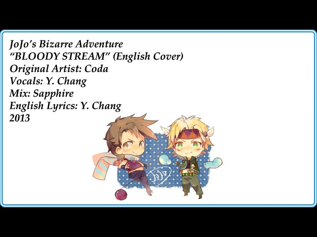Bloody Stream - JOJO'S BIZARRE ADVENTURE (English Cover by Y. Chang)