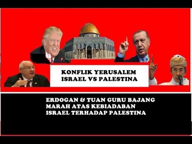 NGERR1!! Lihat Kemarahan Erdogan dan TGB Kepada Am3rika dan Isr4el Atas Kejadian P4lestina