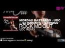 Mordax Bastards UDC vs DJ Romantic DJ Indigo Rock Me Out UDC Remix