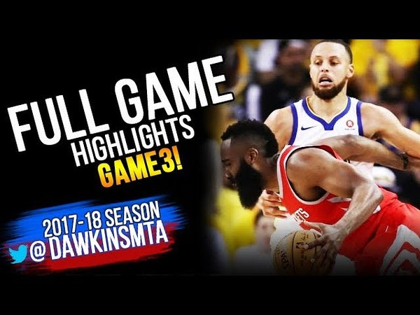 Golden State Warriors vs Houston Rockets Full Game Highlights Game 3 | 2018 WCF | May 20, 2018