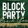 BLOCK PARTY. BACK YARD