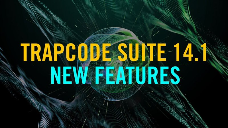 Trapcode Suite 14.1 - New Features
