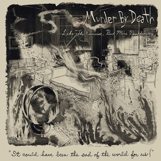 Murder By Death альбом Like the Exorcist but More Like Breakdancing