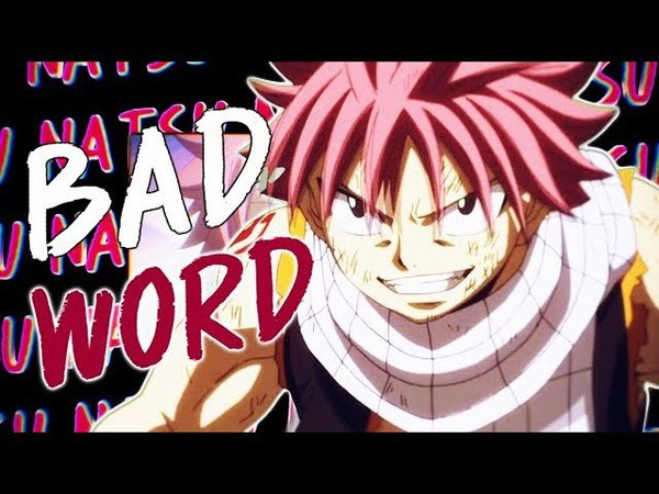 Bad Word - Natsu Dragneel [Fairy Tail]