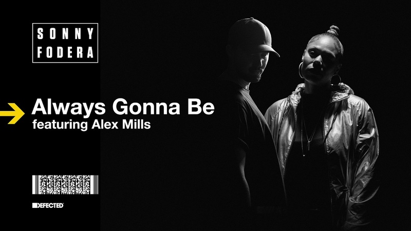 Sonny Fodera featuring Alex Mills 'Always Gonna Be' (Low Steppa Remix)