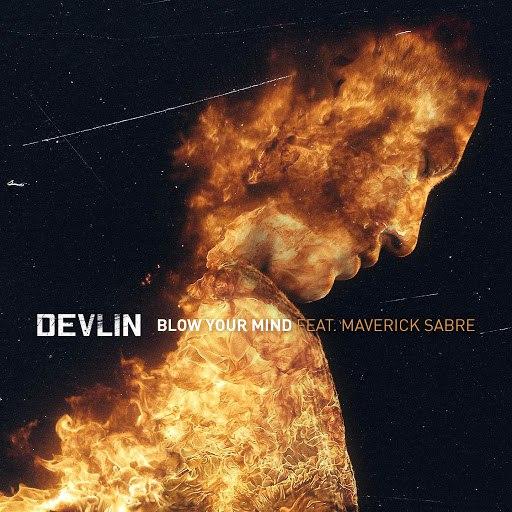Devlin альбом Blow Your Mind (feat. Maverick Sabre)