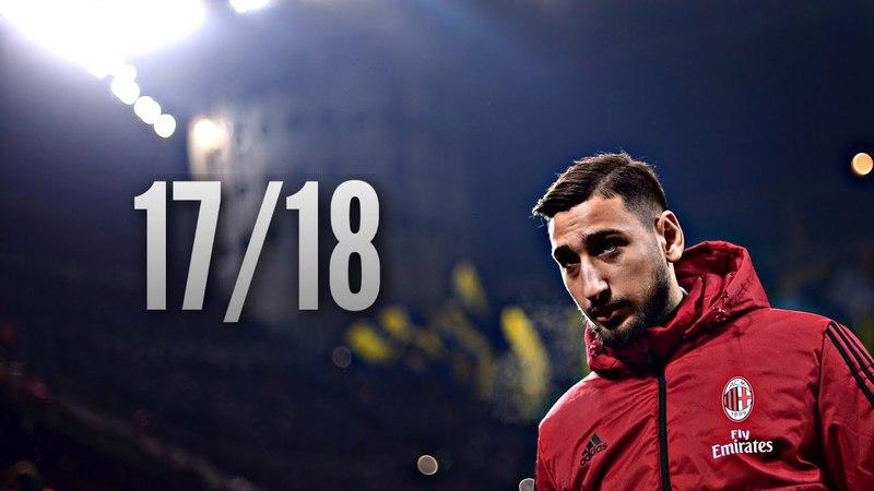 Gianluigi Donnarumma ● Saves Compilation ● 2017/18丨AC Milan丨HD