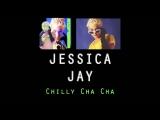 Cha-cha-cha - Jessica Jay-Cha Cha Cha