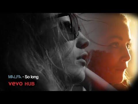 MALFA – So long ORG VIDEO *Exclusive* 2018