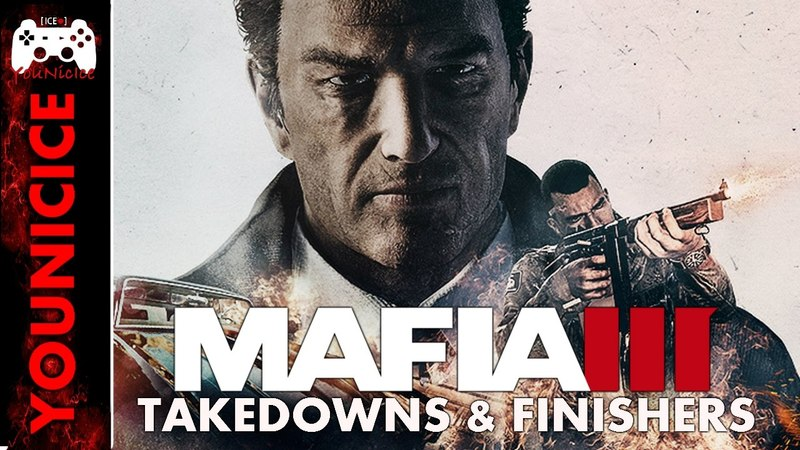 Mafia 3 Takedowns Finishers | Finishing Moves | Kill Compilation | Kill Montage | Combat Part 2