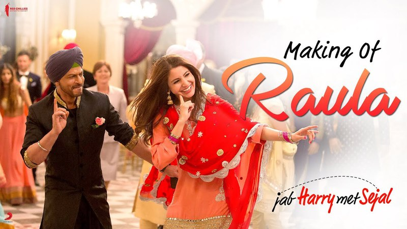Making of Raula Song | Jab Harry Met Sejal | Anushka Sharma, Shah Rukh Khan
