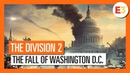 OFFICIAL THE DIVISION 2 E3 2018 THE FALL OF WASHINGTON D C