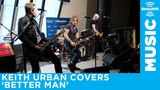 Keith Urban covers Better Man from Little Big Town
