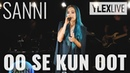 SANNI - Oo se kun oot (YleX Live)