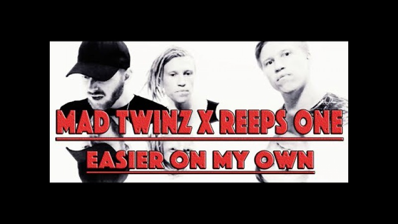 MAD TWINZ x REEPS ONE - EASIER ON MY OWN