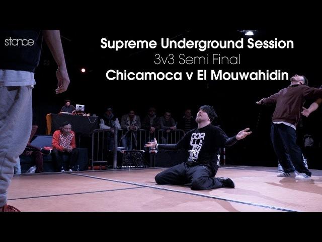 Chicamoca v El Mouwahidin Supreme Underground Session 3v3 Semi Final
