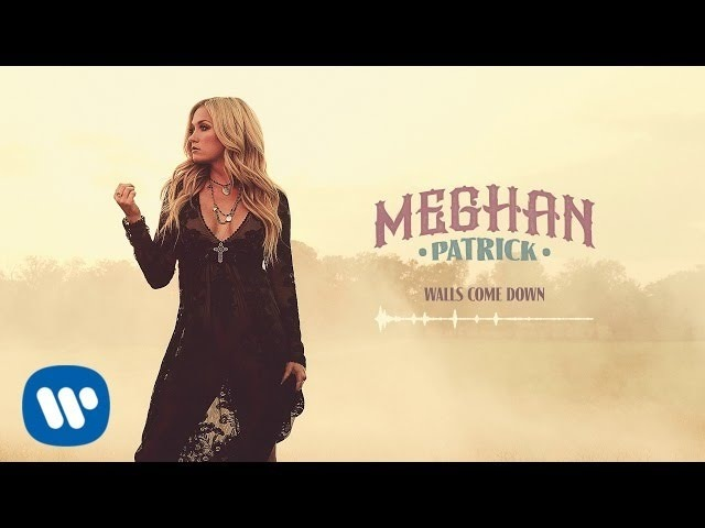 Meghan Patrick Walls Come Down Official Audio