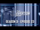 THE EVERTON SHOW: SERIES 3, EPISODE 23 - PHIL JAGIELKA