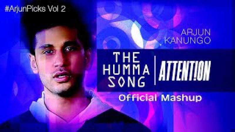Humma Song   Attention Official Mashup - Arjun Kanungo ft. Sukriti Kakar, Akbar sami, Ditya Bhande