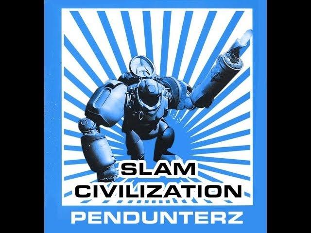 PENDunterz - Slam Civilization