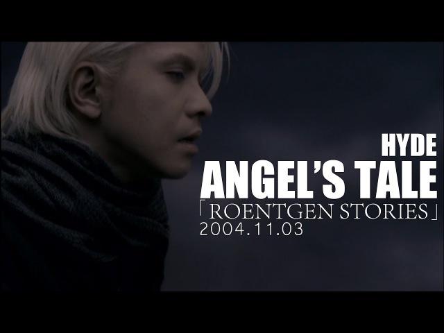 HYDE - ANGEL'S TALE [ROENTGEN STORIES]