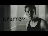 Roman Godfrey - I'll Be Good