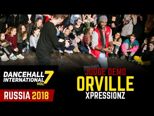 DANCEHALL INTERNATIONAL RUSSIA 2018 - JUDGE DEMO - ORVILLE XPRESSIONZ