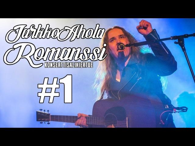 Jarkko Ahola: ROMANSSI-KIERTUE - DOKUMENTTI OSA 1