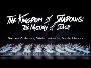 La Bayadere - Kingdom of the shades - Svetlana Zakharova, Nikolai Tsiskaridze, Natalia Osipova