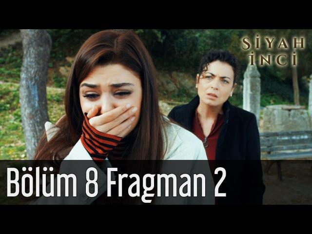 Siyah İnci 8. Bölüm 2. Fragman